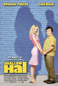 Shallow Hal (2001) I always feel like I shouldn't like this movie...but I love it. Good case of don't judge a movie by its title/poster. Also, the soundtrack is sooo well done.