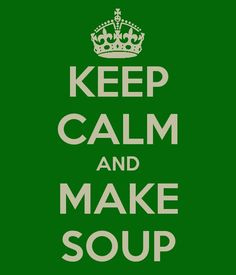 Make Soup!!!!!!!! Lots of it.