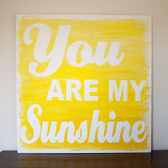 """DIY :: Painted wood sign """"You are my sunshine"""" *Love"""