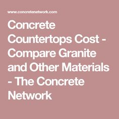 Concrete Countertops Cost - Compare Granite and Other Materials - The Concrete Network