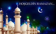 Hoşgeldin Ramazan...