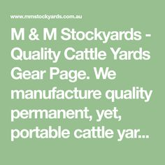 M & M Stockyards - Quality Cattle Yards Gear Page. We manufacture quality permanent, yet, portable cattle yard systems. Cattle, Gates, Yard, Livestock, Fence, Gardening, Gado Gado, Patio, Lawn And Garden