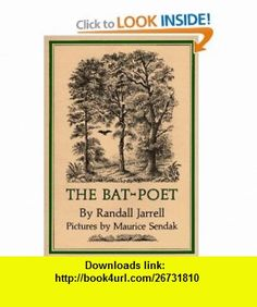 The Bat-Poet (9780062059055) Randall Jarrell, Maurice Sendak , ISBN-10: 006205905X  , ISBN-13: 978-0062059055 ,  , tutorials , pdf , ebook , torrent , downloads , rapidshare , filesonic , hotfile , megaupload , fileserve