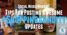 Social Media Monday: Tips For Posting Awesome #ShoppingAnnuity Updates!