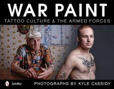 War Paint: Tattoo Culture & the Armed Forces by Kyle Cassidy, http://www.amazon.com/dp/0764340867/ref=cm_sw_r_pi_dp_mWm2pb040RSAB