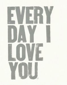 PRINT Every day I love you ($1-20) - Svpply