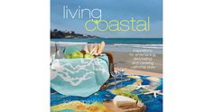 (wabisabigreen) Living Coastal: Inspirations for Entertaining, Cooking and Decorating California Style