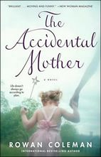 The Accidental Mother by Rowan Coleman -- My Rating: 4 stars - Book 16 of 2014
