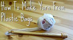 Plarn: Yarn Made From Plastic Bags. You can knit or crochet with pretty much anything that is shaped like string. That's my untested theory, at least. Yarn made from #plastic_bags, AKA plarn, has been around a while and it can be a great way to use up those #plastic_grocery_bags you have sitting around.