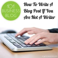 How To Write A Blog Post If You Are Not A Writer