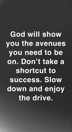 Self Made Quotes, Slow Down, Take That, God, Dios, Allah, The Lord