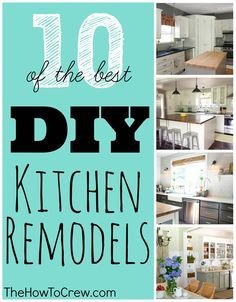 10 of the BEST Kitchen Remodels from TheHowToCrew.com.  Amazing kitchen transformations you can do yourself! #diy #kitchen #makeover #remodel