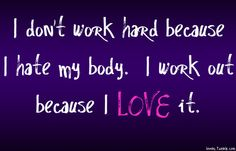 You Love to Workout  #weightloss #diet #fitness #health #wellbeing #inspiration #motivation #healthy #weightlossquotes #quotes  Like us on Facebook: http://www.facebook.com/LoseWeightLookGreat