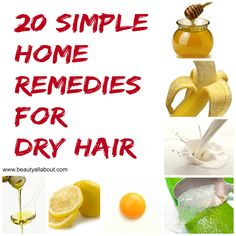20 Proven Home Remedies for Dry Hair ! SIMPLY AMAZING!