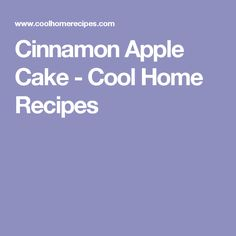 Cinnamon Apple Cake - Cool Home Recipes