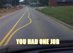 you had one job, road lines