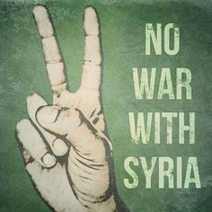 NO WAR with Syria! via | www.hippieshope.com and http://civic.moveon.org/event/events/index.html?action_id=326=_distance=60_zip=72223=Search