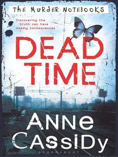 """Read """"Dead Time The Murder Notebooks"""" by Anne Cassidy available from Rakuten Kobo. Rose and Joshua first met when Joshua and his dad came to live with Rose and her mum. Then their world turns upside down. I Love Books, Books To Read, My Books, This Book, Read Dead, Reading Projects, Vow Book, Page Turner, Reading Challenge"""