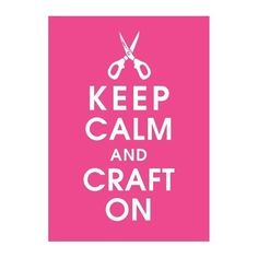 Keep Calm and Craft On 5x7 PrintHot Pink by KeepCalmShop on Etsy