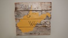 West Virginia Wild and Wonderful reclaimed wood pallet sign by SegsworthDesigns on Etsy