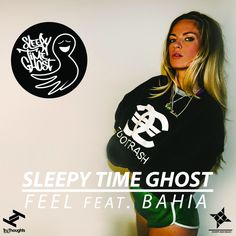 Sleey Time Ghost / Feel feat. Bahia /Tru Thoughts
