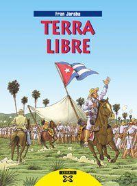 """""""Terra libre"""". Autor: Fran Jaraba. Xerais. Un dos libros de banda deseñada incluídos na triloxía caribeña que publicou Xerais entre 2000 e 2004. Neste artigo atoparedes máis información: http://ccaa.elpais.com/ccaa/2012/02/16/galicia/1329424643_577044.html"""