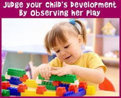 OBSERVATIONS OF CHILDREN'S PLAY: watching how your child plays can be beneficial to you because it allows you to lead your child in the right direction and watch the development.