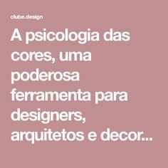 A psicologia das cores, uma poderosa ferramenta para designers, arquitetos e decoradores - Clube do Design