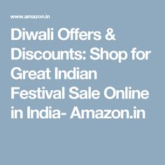 Diwali Offers & Discounts: Shop for Great Indian Festival Sale Online in India- Amazon.in