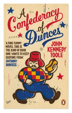 Penguin Essentials: A Confederacy of Dunces. Artwork by Gary Taxali. Please read this if you haven't!