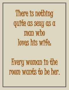 True this is why a few girls want to be me!!! And on top of it my hubby is the sexiest man in the world