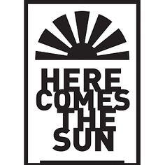 Designschablone Schriftzug  Here comes the sun  A5 - negativ