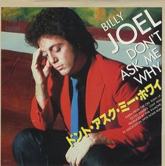 Billy Joel-Don't Ask Me Why single, from Glass Houses, Iconic Album Covers, Piano Man, Billy Joel, Music People, New Wave, Im In Love, Rock N Roll, The Man, Fangirl