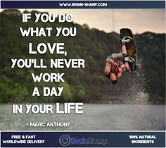 If you Do what you Love | BrainSharp Supplements