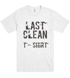 last clean t shirt – Shirtoopia