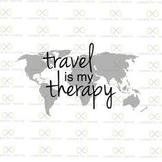 Travel Is My Therapy (Explore The World, Explore, Adventure, Honeymoon, Get Away, Out Of The Country, Country, Passport, Trip) PNG and SVG