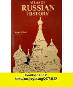 Atlas of Russian History (9780195210613) Martin Gilbert , ISBN-10: 0195210611  , ISBN-13: 978-0195210613 ,  , tutorials , pdf , ebook , torrent , downloads , rapidshare , filesonic , hotfile , megaupload , fileserve