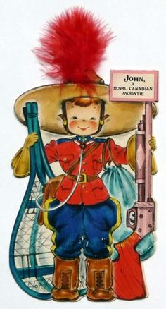 Hallmark Doll Card 1948 - John, A Royal Canadian Mountie* 1500 free paper dolls at Arielle Gabriel's The International Paper Doll Society and also free China and Japan paper dolls at The China Adventures of Arielle Gabriel * Vintage Birthday Cards, Vintage Greeting Cards, Vintage Valentines, Vintage Postcards, Vintage Images, Vintage Pictures, Paper Toy, Old Cards, Hallmark Cards
