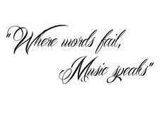 Where words fail, Music speaks