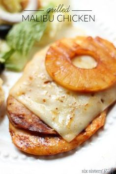 Grilled Malibu Chicken from SixSistersStuff.com | This is one of the best Summer Dinner recipes! Healthy Grilled Chicken with pineapple and swiss cheese and amazing sauce to top it off!
