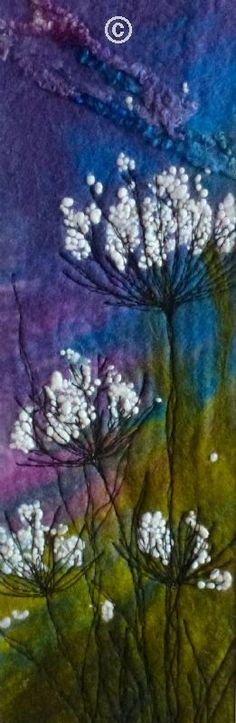 Machine Embroidery Cow Parsley by Caren Threlfall. Hand made felt 'painting' , created using wool and silk fibres. Further enhanced with free machine embroidery and needle felting for added texture. Embroidery Designs, Machine Embroidery Projects, Felt Embroidery, Free Machine Embroidery, Nuno Felting, Needle Felting, Broderie Simple, Felt Wall Hanging, Felt Pictures