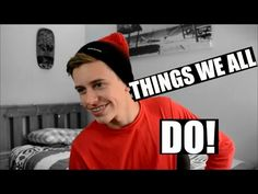 THINGS WE ALL DO! [EVERYONE] - YouTube