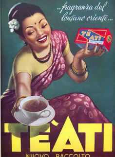Té Ati [Te Ati or Ati Tea] tea advertising depicts smiling woman in south Asian dress holding steaming cup of tea and package of tea, from Sri Lanka? Vintage Italian Posters, Poster Vintage, Vintage Ads, Old Advertisements, Retro Advertising, Old Poster, Vintage Italy, Tea Art, Old Ads