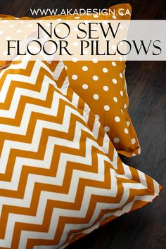 No sew floor pillows: Oh my gosh! Huge floor pillows from inexpensive indoor/outdoor fabric - with no sewing! via @akadesigndotca