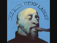 Like It Is - Yusef Lateef (The Blue Yusef Lateef).wmv