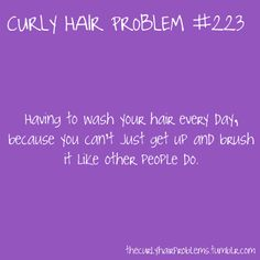 Only people with curly hair would understand! :) This website correctly expresses every emotion/thought I've EVER had about my hair!