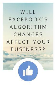 Will Facebook's Algorithm Changes Affect Your Business?   #socialmedia #smm #facebook #facebooknews #business #Algorithms #facebookmarketing