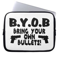 Bring Your Own Bullets Computer Sleeve