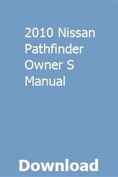 2010 Nissan Pathfinder Owner S Manual Owners Manuals Repair Manuals Manual