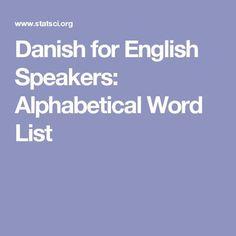 Speak Danish, Danish Words, Danish Language Learning, Danish Alphabet, Aalborg, English Dictionaries, Hygge, Helpful Hints, Scandinavian